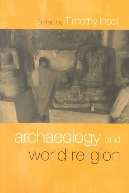 Archaeology and World Religion By Insoll, Timothy (EDT)