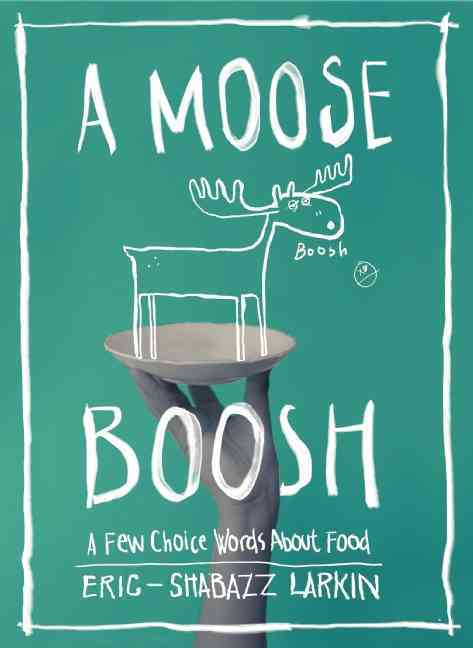 A Moose Boosh By Larkin, Eric (ILT)